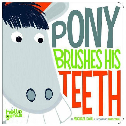 Pony Brushes His Teeth - (Hello Genius) by  Michael Dahl (Board_book) - image 1 of 1