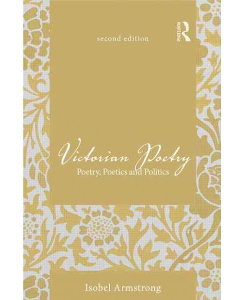 Victorian Poetry : Poetry, Poetics and Politics (Revised) (Hardcover) (Isobel Armstrong) - image 1 of 1