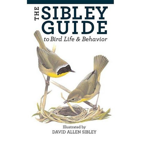 The Sibley Guide to Bird Life and Behavior - by  David Allen Sibley (Hardcover) - image 1 of 1