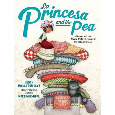 La Princesa and the Pea -  by Susan Middleton Elya (School And Library)