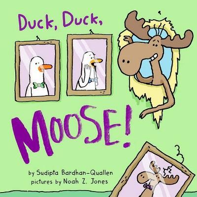 Duck, Duck, Moose! - by  Sudipta Bardhan-Quallen (Board Book)