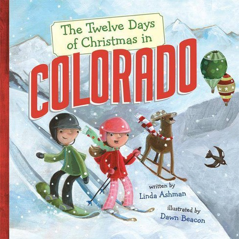 The Twelve Days of Christmas in Colorado - (Twelve Days of Christmas in America) by  Linda Ashman - image 1 of 1
