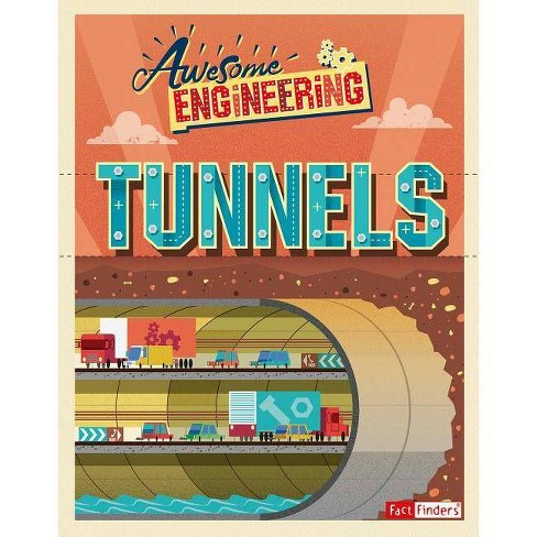 Awesome Engineering Tunnels - by  Sally Spray (Hardcover) - image 1 of 1