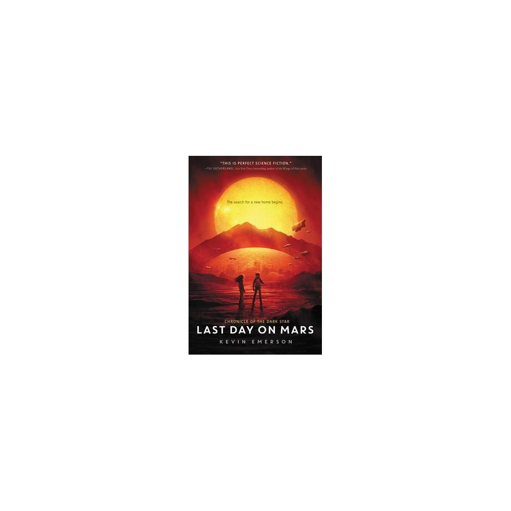 Last Day on Mars - Reprint (Chronicle of the Dark Star) by Kevin Emerson (Paperback)