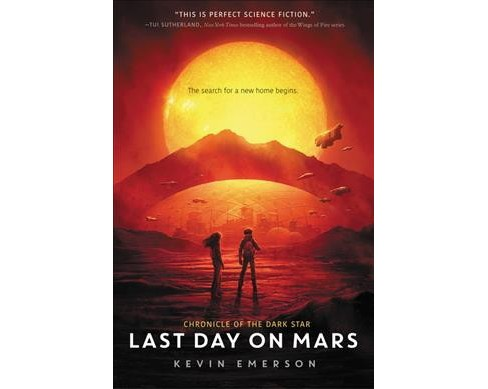 Last Day on Mars -  Reprint (Chronicle of the Dark Star) by Kevin Emerson (Paperback) - image 1 of 1