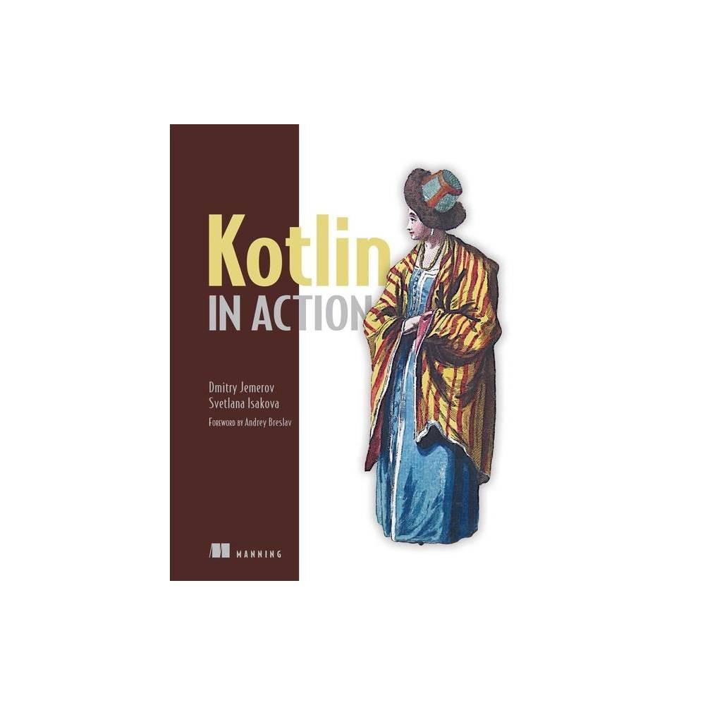 Kotlin In Action By Dmitry Jemerov Svetlana Isakova Paperback