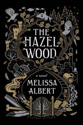 Hazel Wood (Hardcover)(Melissa Albert)