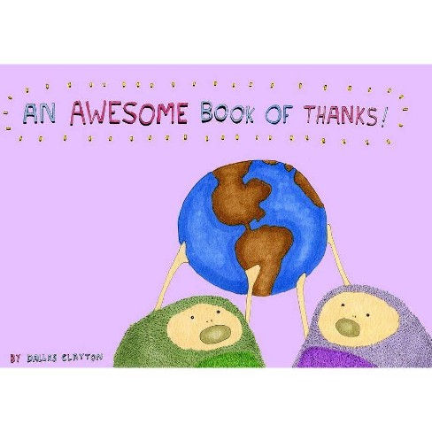 An Awesome Book of Thanks! - by  Dallas Clayton (Hardcover) - image 1 of 1