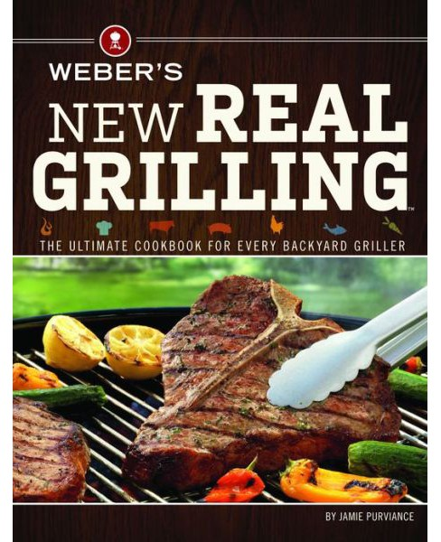 Weber's New Real Grilling (Paperback) - image 1 of 1