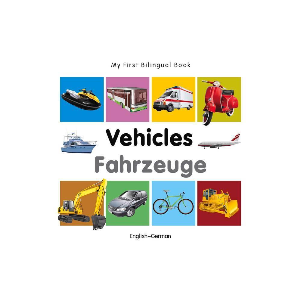 My First Bilingual Book Vehicles English German Board Book