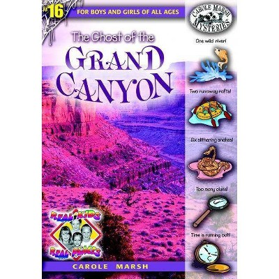 The Ghost of the Grand Canyon - (Real Kids! Real Places! (Paperback)) by  Carole Marsh (Paperback)