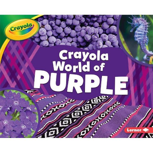 Crayola (R) World of Purple - (Crayola (R) World of Color) by  Mari C Schuh (Hardcover) - image 1 of 1