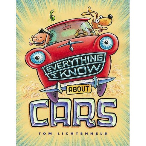 Everything I Know about Cars - by  Tom Lichtenheld (Hardcover) - image 1 of 1