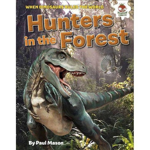 Dinosaur Hunters in the Forest - (Dinosaurs Rule) by  Paul Mason (Hardcover) - image 1 of 1