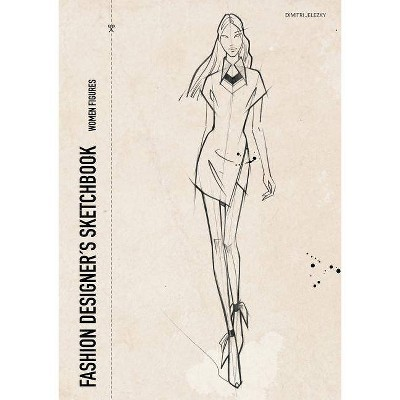 Fashion designer´s sketchbook - women figures - by  Dimitri Jelezky (Paperback)