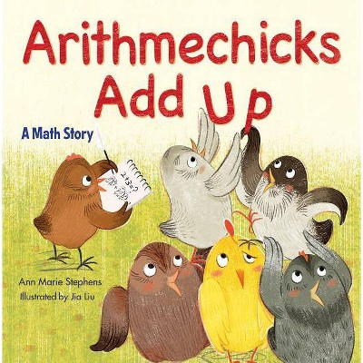 Arithmechicks Add Up - by  Ann Marie Stephens (Hardcover)