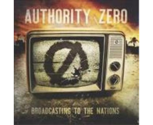 Authority Zero - Broadcasting To The Nations (CD) - image 1 of 1