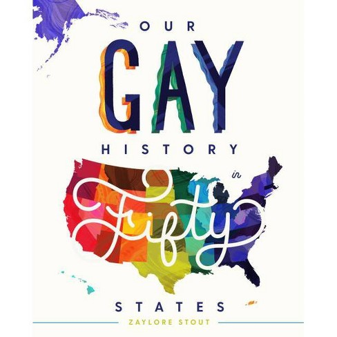 Our Gay History in Fifty States - by  Zaylore Stout (Hardcover) - image 1 of 1