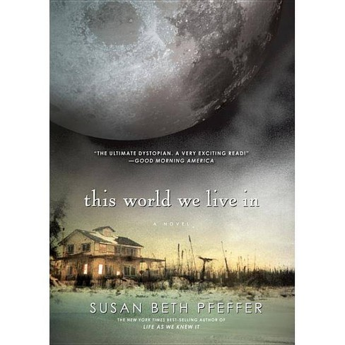 This World We Live in - (Life as We Knew It) by  Susan Beth Pfeffer (Paperback) - image 1 of 1