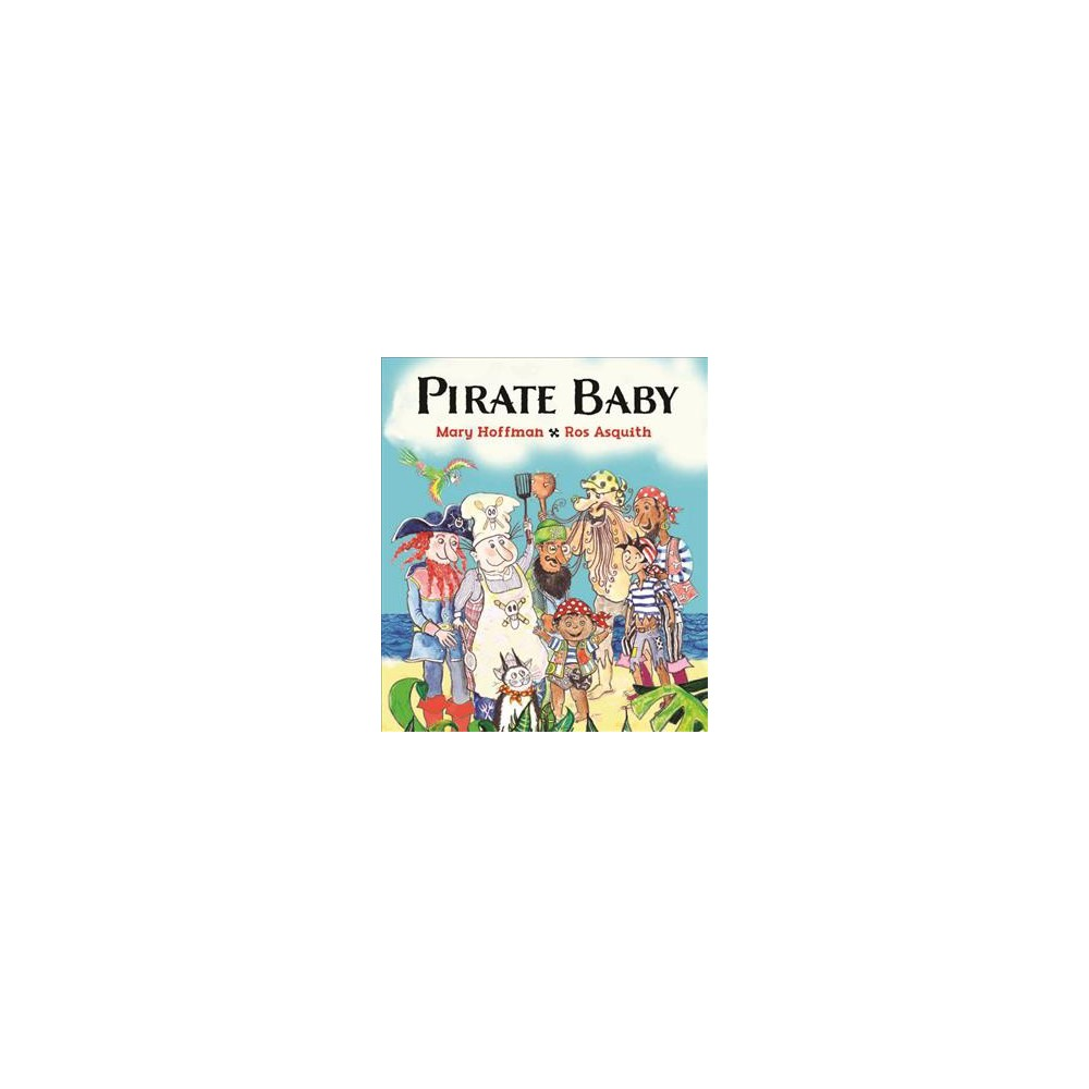 Pirate Baby - by Mary Hoffman (Hardcover)