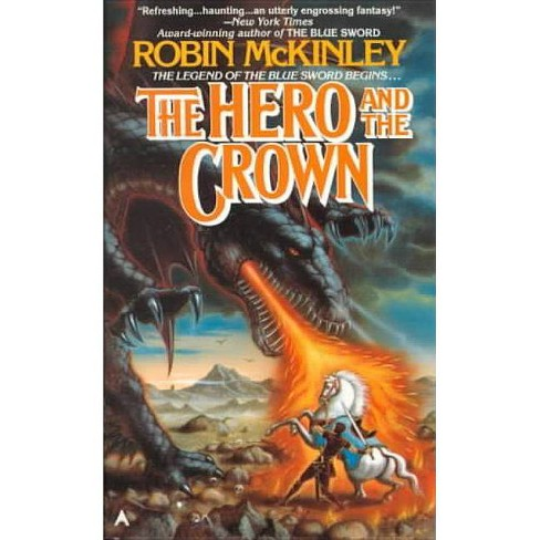 The Hero and the Crown - by  Robin McKinley (Hardcover) - image 1 of 1