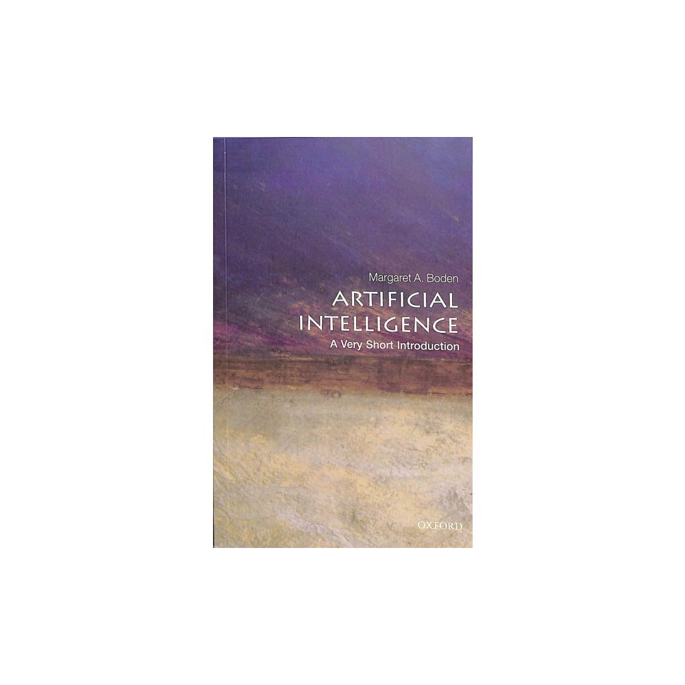 Artificial Intelligence : A Very Short Introduction - by Margaret A. Boden (Paperback)