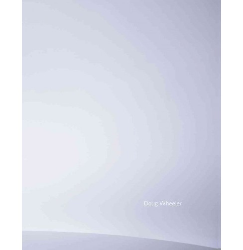 Doug Wheeler -  (Hardcover) - image 1 of 1