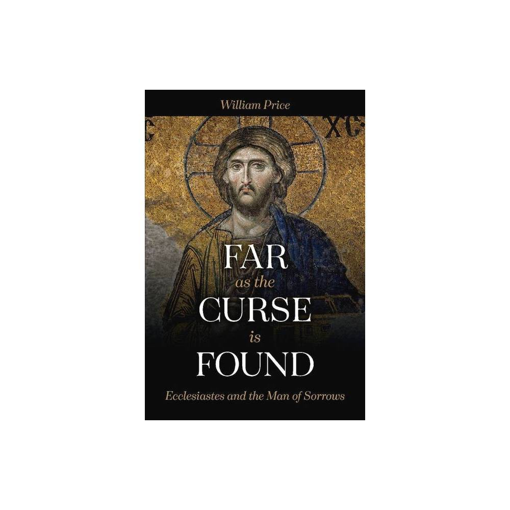 Far As The Curse Is Found By William Price Paperback
