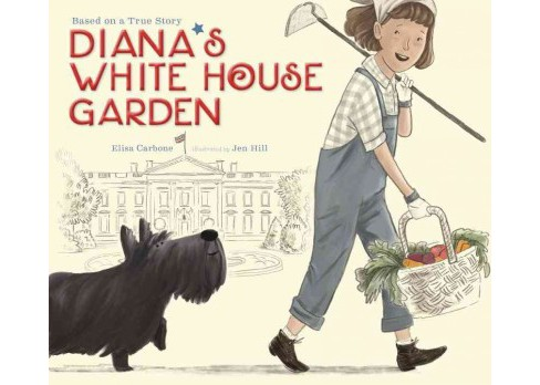 Diana's White House Garden (School And Library) (Elisa Lynn Carbone) - image 1 of 1