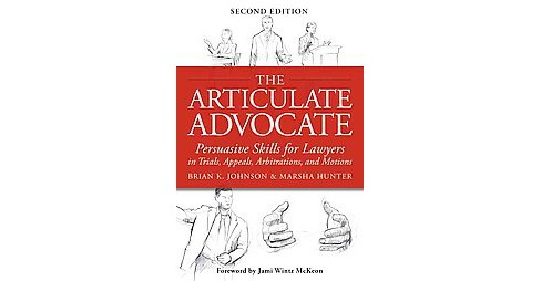 Articulate Advocate : Persuasive Skills for Lawyers in Trials, Appeals, Arbitrations, and Motions - image 1 of 1