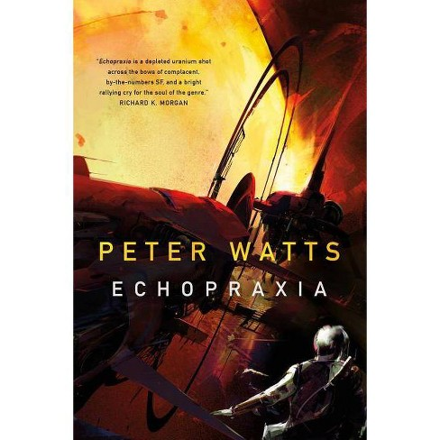 Echopraxia - (Firefall) by  Peter Watts (Paperback) - image 1 of 1