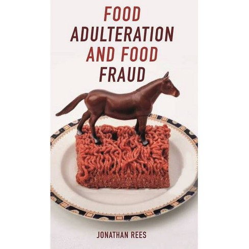 Food Adulteration and Food Fraud - (Food Controversies) by  Jonathan Rees (Paperback) - image 1 of 1