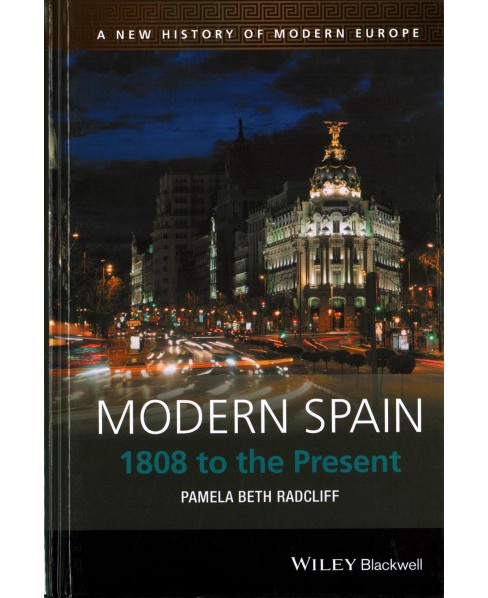 Modern Spain : 1808 to the Present (Hardcover) (Pamela Radcliff) - image 1 of 1
