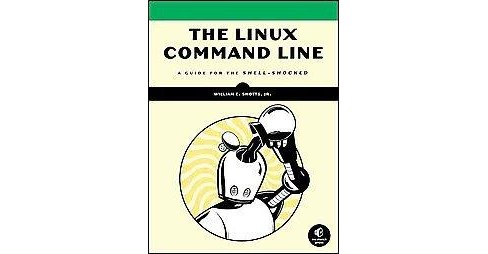 Linux Command Line : A Complete Introduction (Paperback) (Jr. William E. Shotts) - image 1 of 1