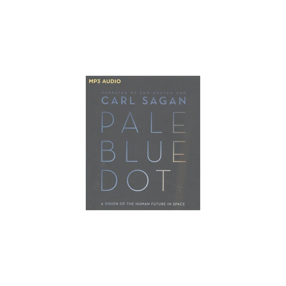 Pale Blue Dot : A Vision of the Human Future in Space (MP3-CD) (Carl Sagan)