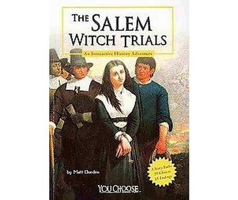 Salem Witch Trials : An Interactive History Adventure (Paperback) (Matt Doeden) - image 1 of 1
