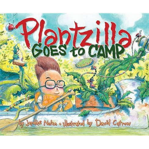 Plantzilla Goes to Camp - (Paula Wiseman Books) by  Jerdine Nolen (Hardcover) - image 1 of 1