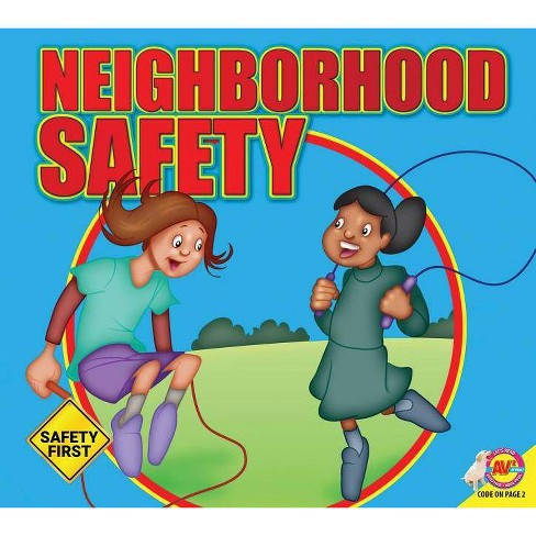 Neighborhood Safety - (Safety First) by  Susan Kesselring (Paperback) - image 1 of 1