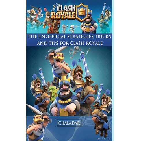 Clash Royale - The Unofficial Strategies, Tricks and Tips - by  Hiddenstuff Entertainment (Paperback) - image 1 of 1