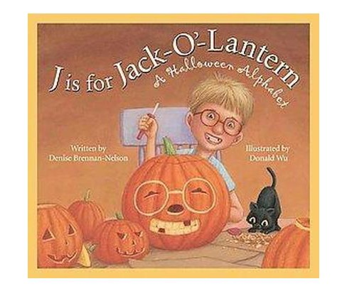 J is for Jack-O'-Lantern : A Halloween Alphabet (School And Library) (Denise Brennan-Nelson) - image 1 of 1