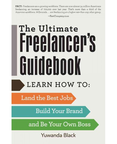 Ultimate Freelancer's Guidebook : Learn How to Land the Best Jobs, Build Your Brand, and Be Your Own - image 1 of 1