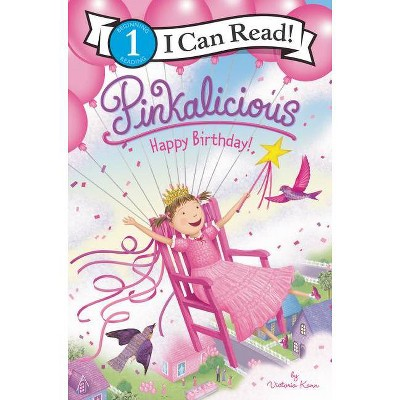 Pinkalicious: Happy Birthday! - (I Can Read Level 1) by Victoria Kann (Paperback)