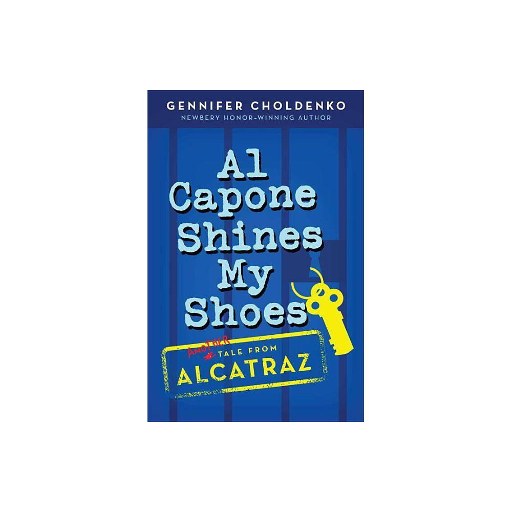 Al Capone Shines My Shoes Tales From Alcatraz By Gennifer Choldenko Paperback
