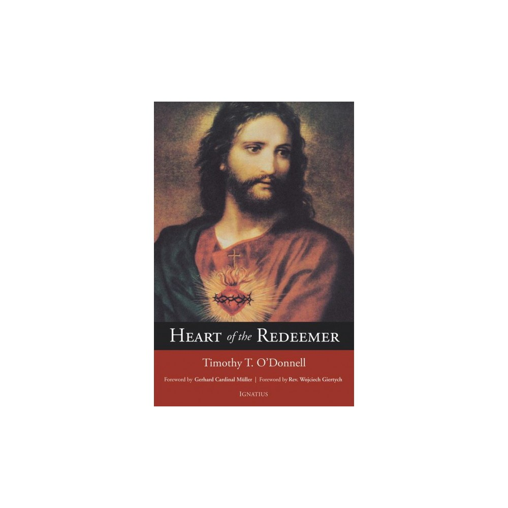 Heart of the Redeemer : An Apologia for the Contemporary and Perennial Value of the Devotion to the