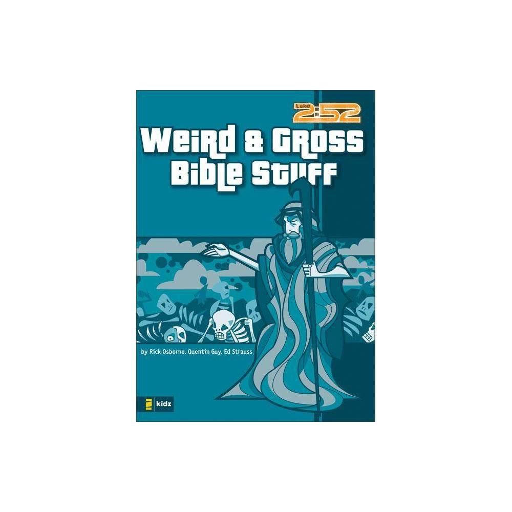 Weird Gross Bible Stuff 2 52 Soul Gear By Rick Osborne Quentin Guy Ed Strauss Paperback