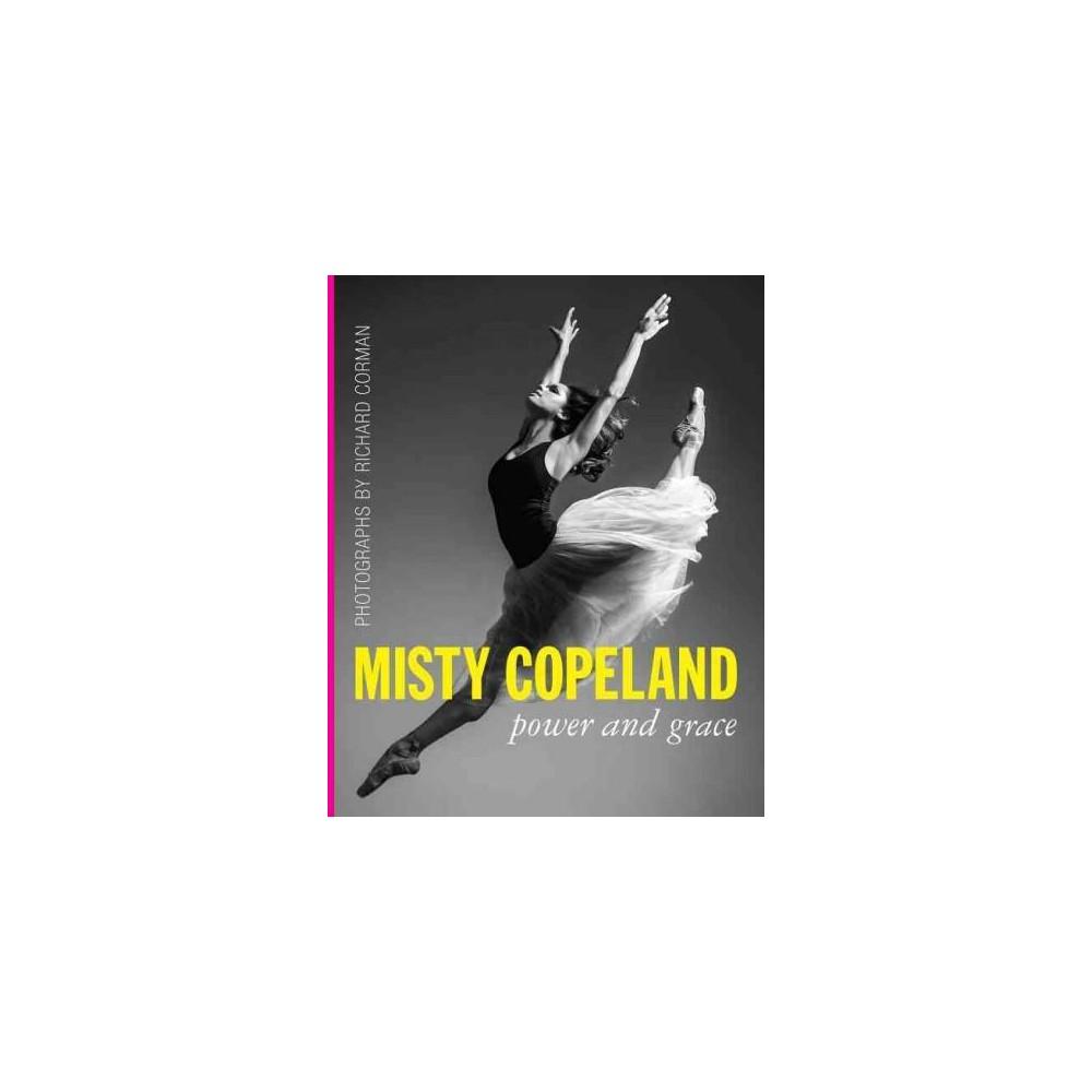 Misty Copeland : Power and Grace (Paperback)