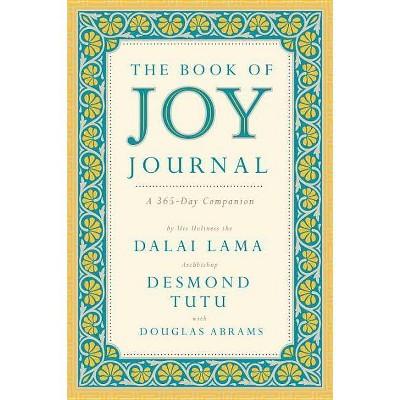 The Book of Joy Journal - by  Dalai Lama & Desmond Tutu & Douglas Carlton Abrams (Hardcover)