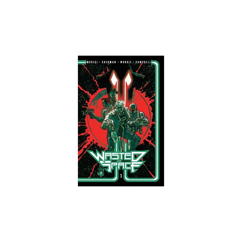 Wasted Space 1 - by Michael Moreci (Paperback)
