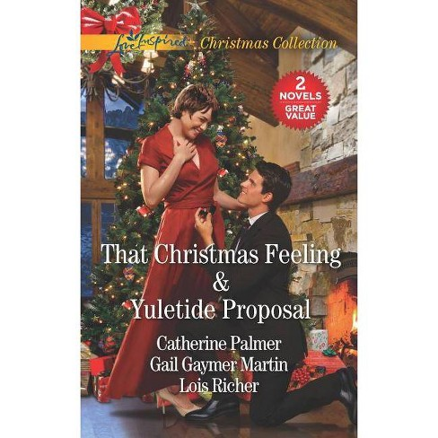 That Christmas Feeling and Yuletide Proposal - by  Catherine Palmer & Gail Gaymer Martin & Lois Richer - image 1 of 1