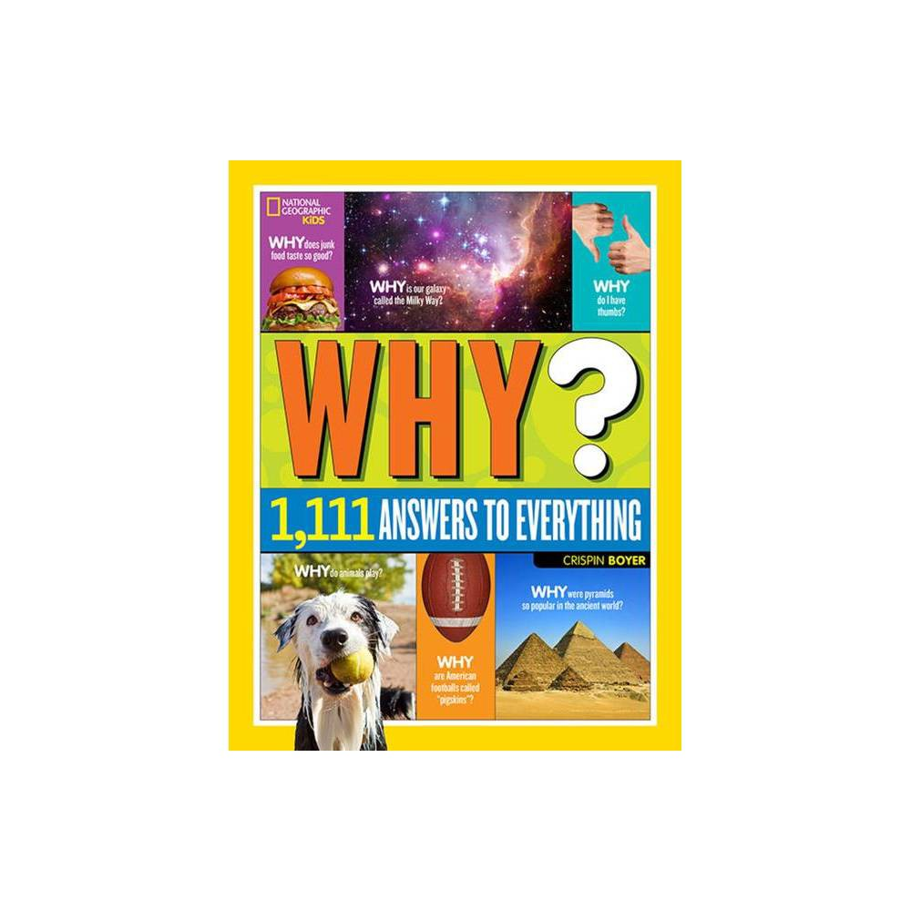 National Geographic Kids Why By Crispin Boyer Hardcover